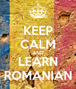 Poster: KEEP CALM AND LEARN ROMANIAN