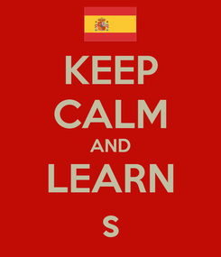 Poster: KEEP CALM AND LEARN s