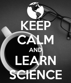 Poster: KEEP CALM AND LEARN SCIENCE