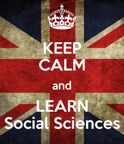Poster: KEEP CALM and LEARN Social Sciences