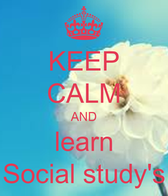 Poster: KEEP CALM AND learn Social study's