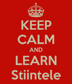 Poster: KEEP CALM AND LEARN Stiintele