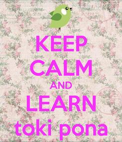 Poster: KEEP CALM AND LEARN toki pona