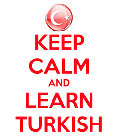 Poster: KEEP CALM AND LEARN TURKISH