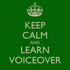 Poster: KEEP CALM AND LEARN VOICEOVER