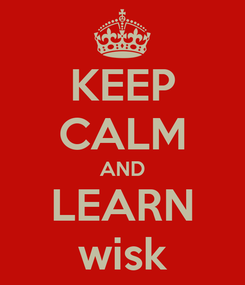 Poster: KEEP CALM AND LEARN wisk