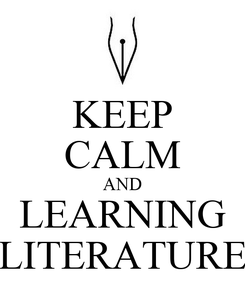 Poster: KEEP CALM AND LEARNING LITERATURE
