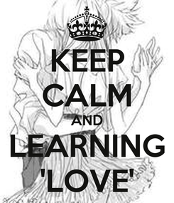 Poster: KEEP CALM AND LEARNING 'LOVE'