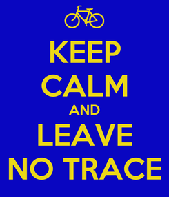 Poster: KEEP CALM AND LEAVE NO TRACE