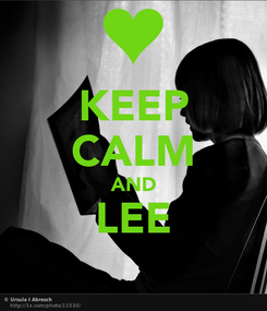 Poster: KEEP CALM AND LEE