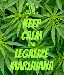 Poster: KEEP CALM AND LEGALIZE MARIJUANA
