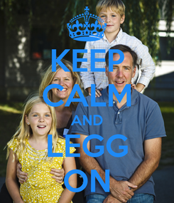 Poster: KEEP CALM AND LEGG ON
