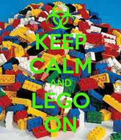 Poster: KEEP CALM AND LEGO ON