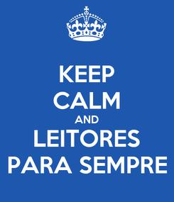 Poster: KEEP CALM AND LEITORES PARA SEMPRE