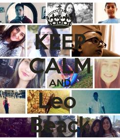 Poster: KEEP CALM AND Leo  Beack
