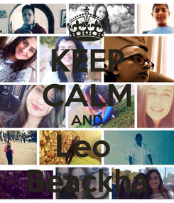 Poster: KEEP CALM AND Leo  Beackha