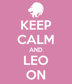 Poster: KEEP CALM AND LEO ON