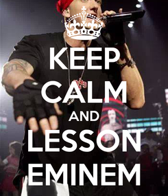 Poster: KEEP CALM AND LESSON EMINEM