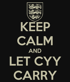 Poster: KEEP CALM AND LET CYY CARRY