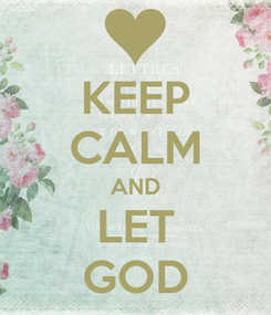 Poster: KEEP CALM AND LET GOD