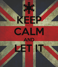 Poster: KEEP CALM AND LET IT