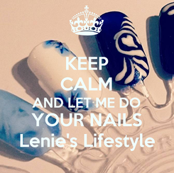 Poster: KEEP CALM AND LET ME DO YOUR NAILS Lenie's Lifestyle