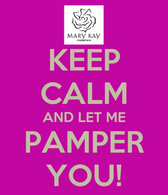 Poster: KEEP CALM AND LET ME PAMPER YOU!