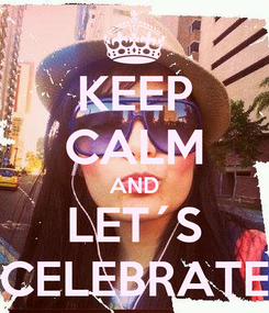 Poster: KEEP CALM AND LET´S CELEBRATE