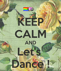 Poster: KEEP CALM AND Let's  Dance !