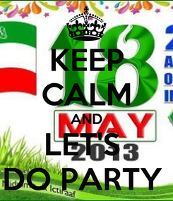 Poster: KEEP CALM AND LET'S  DO PARTY