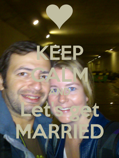 Poster: KEEP CALM AND Let's get MARRIED