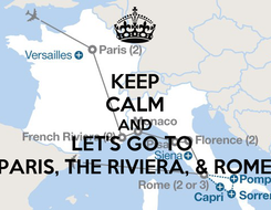 Poster: KEEP CALM AND LET'S GO TO  PARIS, THE RIVIERA, & ROME