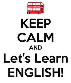 Poster: KEEP CALM AND Let's Learn ENGLISH!
