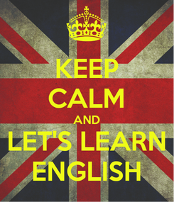 Poster: KEEP CALM AND LET'S LEARN ENGLISH