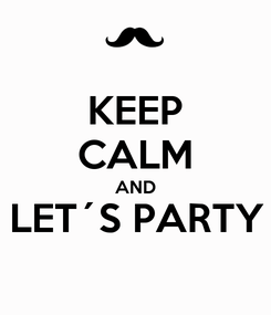 Poster: KEEP CALM AND LET´S PARTY