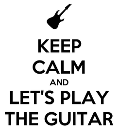 Poster: KEEP CALM AND LET'S PLAY THE GUITAR