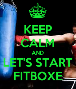 Poster: KEEP CALM AND LET'S START FITBOXE