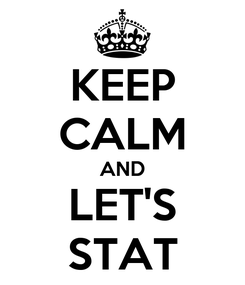 Poster: KEEP CALM AND LET'S STAT