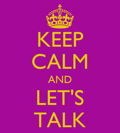 Poster: KEEP CALM AND LET'S TALK