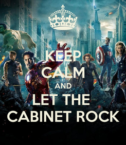 Poster: KEEP CALM AND LET THE  CABINET ROCK