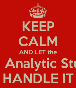 Poster: KEEP CALM AND LET the Research and Analytic Studies Division HANDLE IT