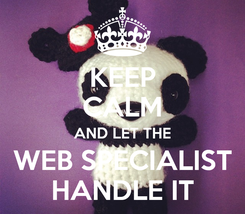 Poster: KEEP CALM AND LET THE WEB SPECIALIST HANDLE IT