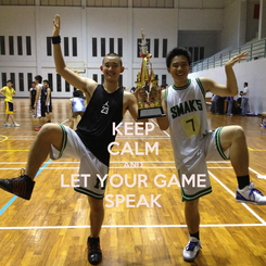 Poster: KEEP CALM AND LET YOUR GAME SPEAK