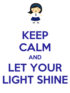 Poster: KEEP CALM AND LET YOUR LIGHT SHINE
