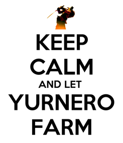 Poster: KEEP CALM AND LET  YURNERO FARM