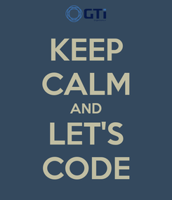 Poster: KEEP CALM AND LET'S CODE