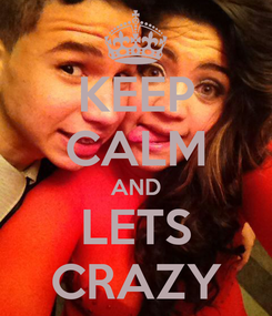 Poster: KEEP CALM AND LETS CRAZY