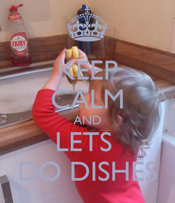 Poster: KEEP CALM AND LETS  DO DISHES