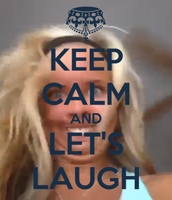 Poster: KEEP CALM AND LET'S LAUGH