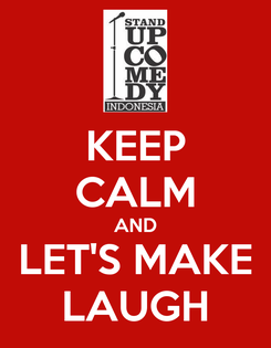 Poster: KEEP CALM AND LET'S MAKE LAUGH